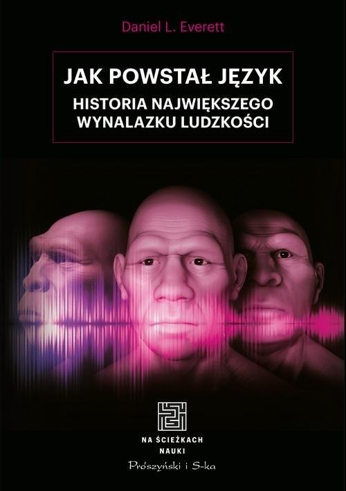 okładka Jak powstał język Historia największego wynalazku ludzkości, Książka | Everett Daniel L.