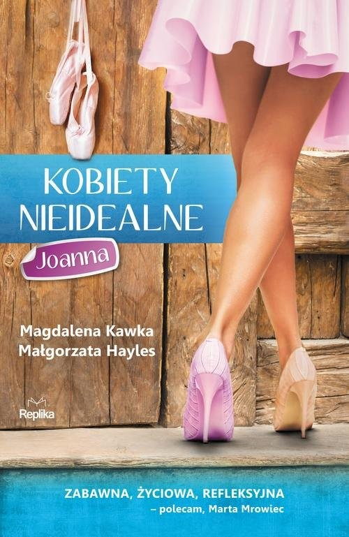okładka Kobiety nieidealne 3 Joannaksiążka      Magdalena Kawka, Małgorzata Hayles