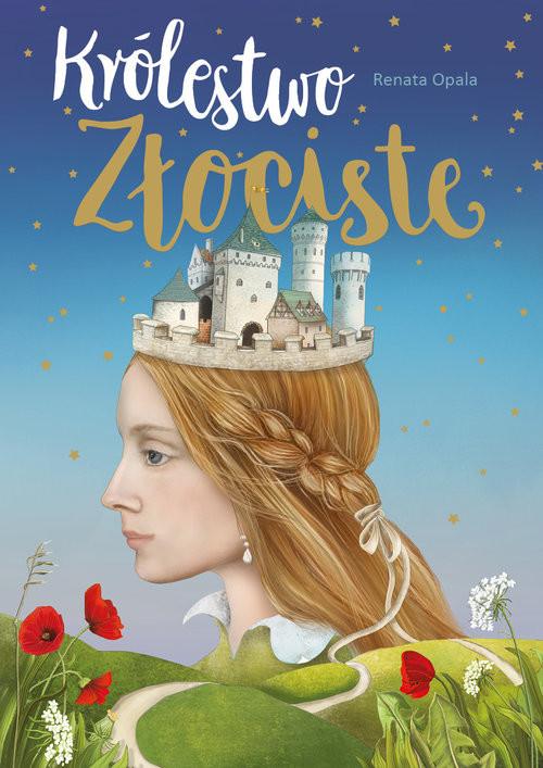 okładka Królestwo Złociste, Książka | Opala Renata