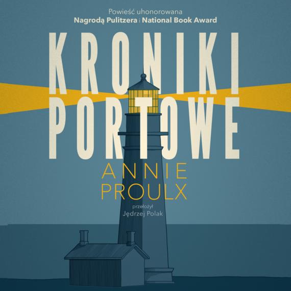 okładka Kroniki Portowe, Audiobook | Annie Proulx