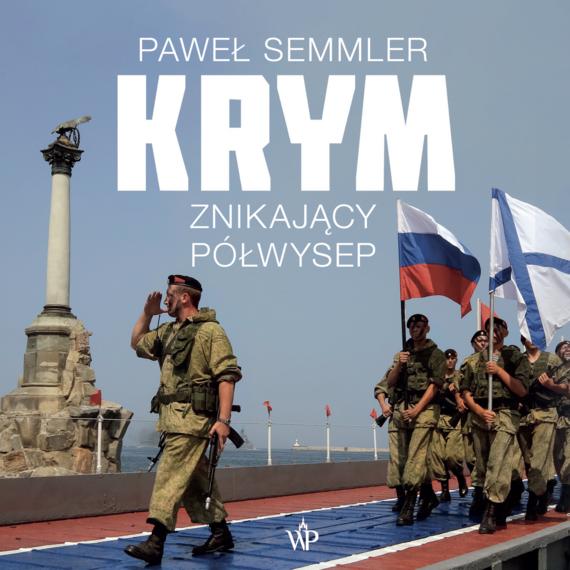okładka Krym. Znikający półwysep, Audiobook | Paweł Semmler
