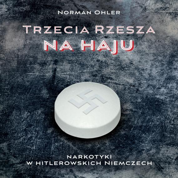 okładka Trzecia Rzesza na haju, Audiobook | Norman  Ohler