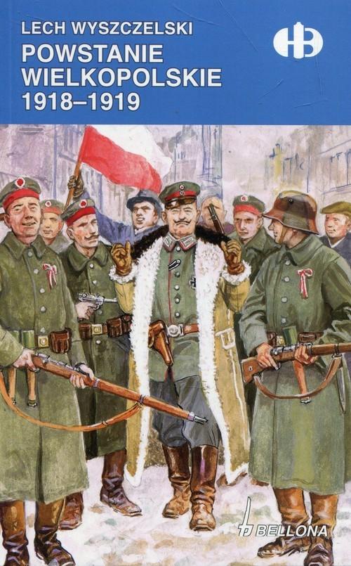 okładka Powstanie Wielkopolskie 1918-1919, Książka   Wyszczelski Lech