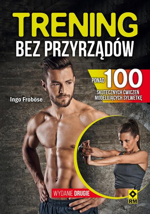 okładka Trening bez przyrządów, Książka   Frobose Ingo