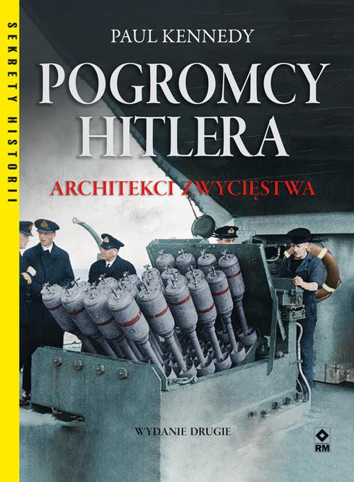 okładka Pogromcy Hitleta Architekci zwycięstwa, Książka | Paul Kennedy