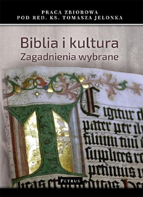 okładka Biblia i Kultura. Zagadnienia wybrane, Książka | Jelonek Tomasz