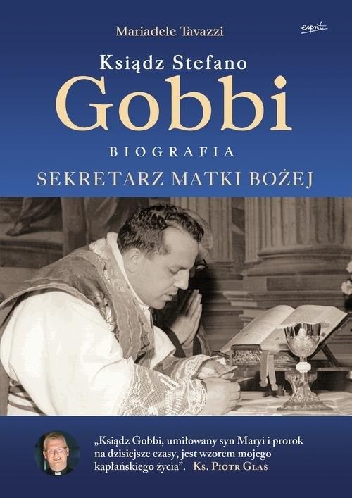 okładka Ksiądz Stefano Gobbi Sekretarz Matki Bożej, Książka | Tavazzi Mariadele