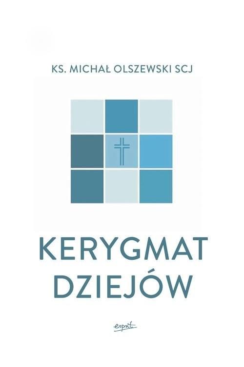 okładka Kerygmat dziejów, Książka   Michał Olszewski