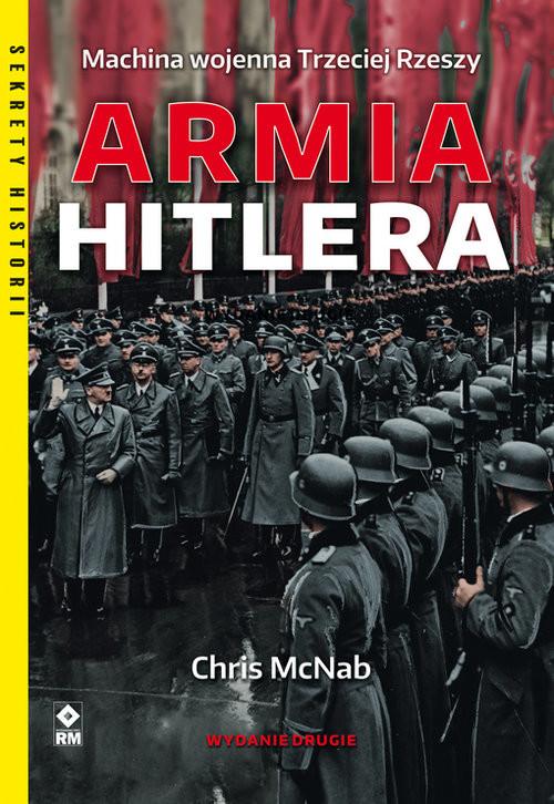 okładka Armia Hitlera Machina wojenna Trzeciej Rzeszy, Książka | Chris McNab