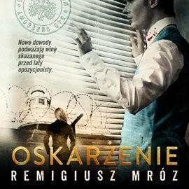 okładka Oskarżenieaudiobook | MP3 | Remigiusz Mróz