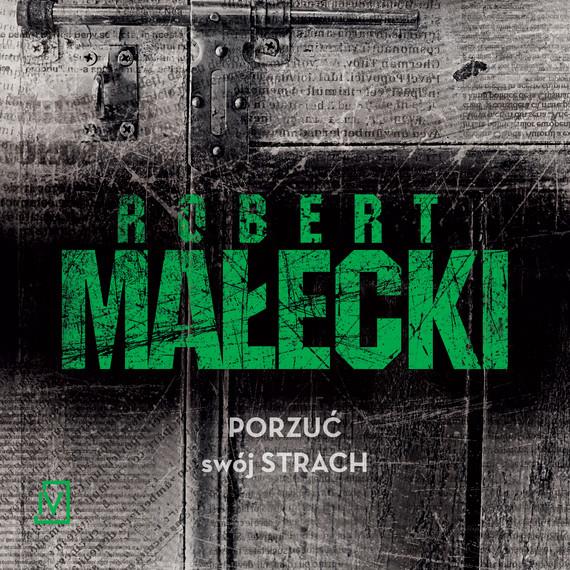 okładka Porzuć swój strachaudiobook | MP3 | Robert Małecki