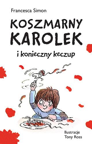 okładka Koszmarny Karolek i konieczny keczup, Książka | Francesca Simon