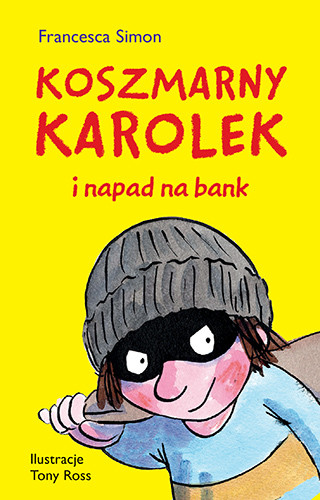 okładka Koszmarny Karolek i napad na bank, Książka | Francesca Simon