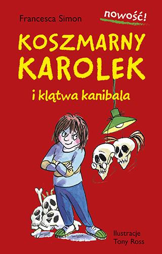 okładka Koszmarny Karolek i klątwa kanibala, Książka | Francesca Simon