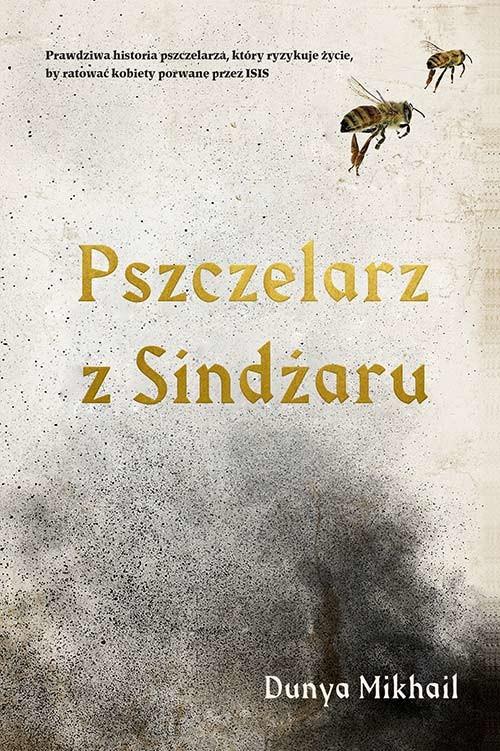 okładka Pszczelarz z Sindżaruksiążka |  | Mikhail Dunya