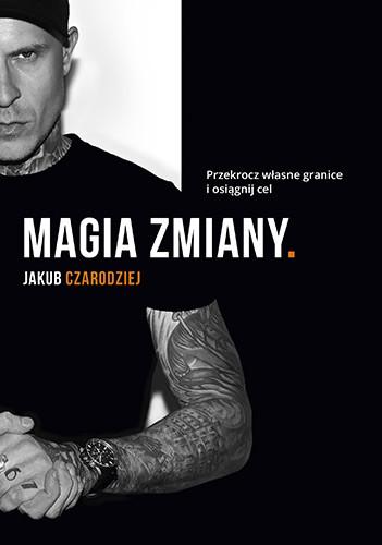 okładka Magia zmiany.Przekrocz własne granice i osiągnij cel, Książka | Łotecki Jakub