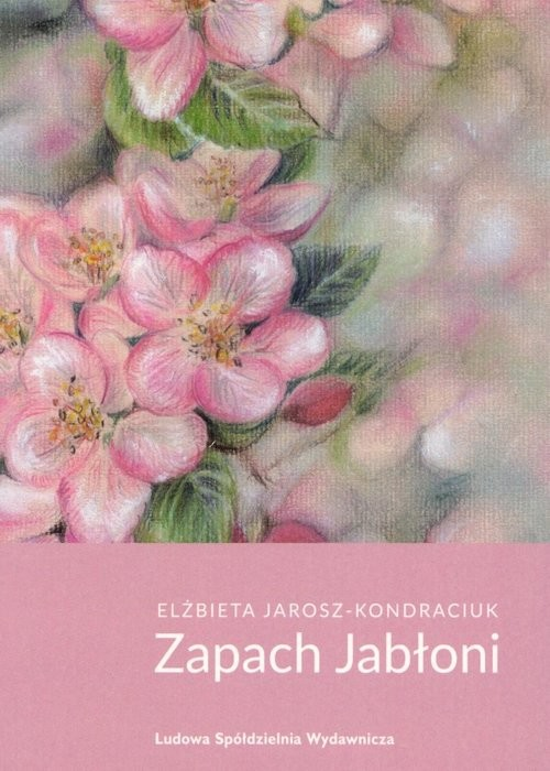 okładka Zapach jabłoni, Książka   Jarosz-Kondraciuk Elżbieta