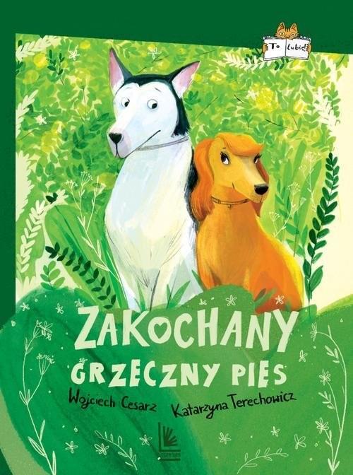 okładka Zakochany grzeczny pies, Książka | Wojciech Cesarz, Katarzyna Terechowicz