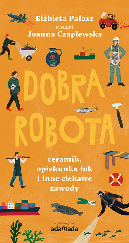 okładka Dobra robota Ceramik, opiekunka fok i inne ciekawe zawody, Książka | Elżbieta Pałasz