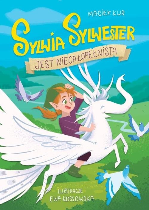 okładka Sylwia Sylwester jest niecałopełnista, Książka | Kur Maciej