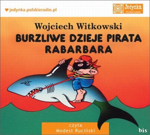 okładka Burzliwe dzieje pirata Rabarbaraaudiobook | MP3 | Wojciech  Witkowski