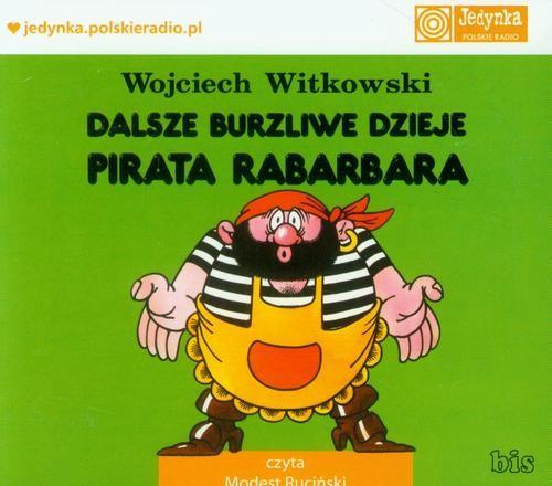 okładka Dalsze burzliwe dzieje pirata Rabarbaraaudiobook | MP3 | Wojciech  Witkowski