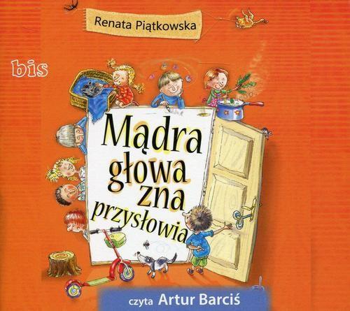 okładka Mądra głowa zna przysłowiaaudiobook | MP3 | Renata  Piątkowska