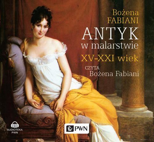 okładka Antyk w malarstwie XV-XXI wiekaudiobook | MP3 | Bożena Fabiani