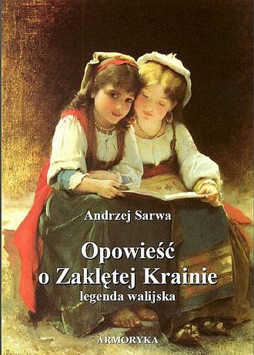 okładka Opowieść o Zaklętej Krainie. Legenda walijska., Audiobook | Andrzej  Sarwa
