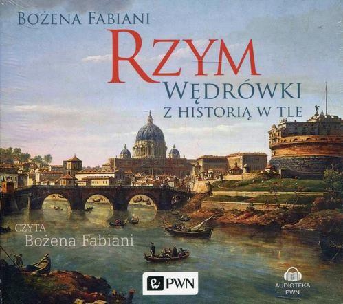 okładka Rzym. Wędrówki z historią w tleaudiobook | MP3 | Bożena Fabiani