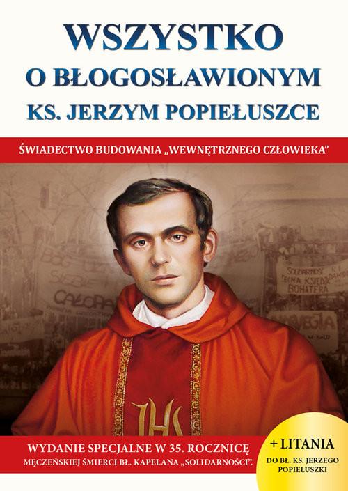 okładka Wszystko o Błogosławionym Ks. Jerzym Popiełuszce, Książka | Borek Wacław