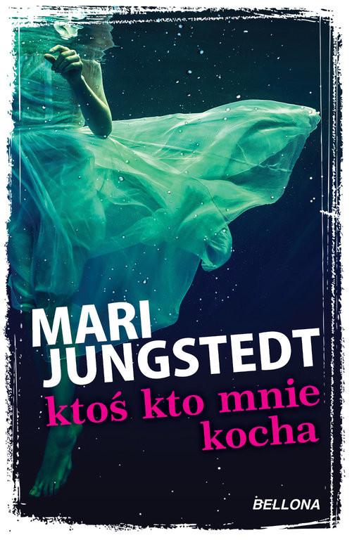 okładka Ktoś kto mnie kocha, Książka   Mari Jungstedt