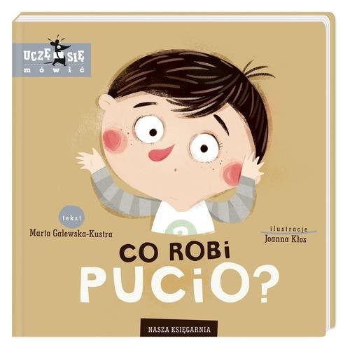 okładka Co robi Pucio?książka |  | Galewska-Kustra Marta