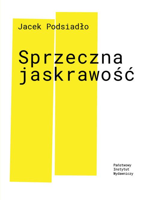 okładka Sprzeczna jaskrawość, Książka | Jacek Podsiadło