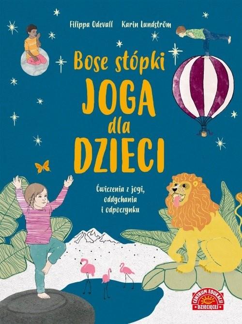 okładka Bose stópki. Joga dla dzieci, Książka | Filippa Odeval, Karin Lundstrom