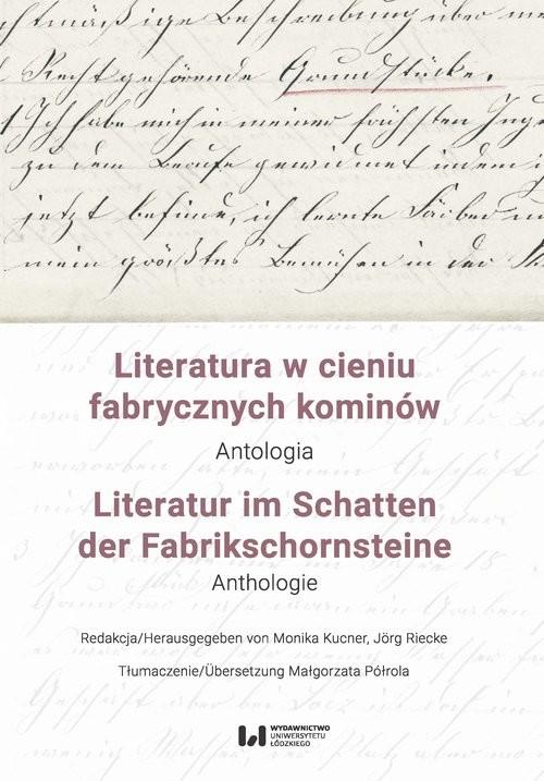 okładka Literatura w cieniu fabrycznych kominów / Literatur im Schatten der Fabrikschornsteine Antologia / Anthologie, Książka |