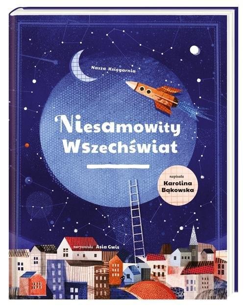 okładka Niesamowity wszechświat, Książka | Bąkowska Karolina