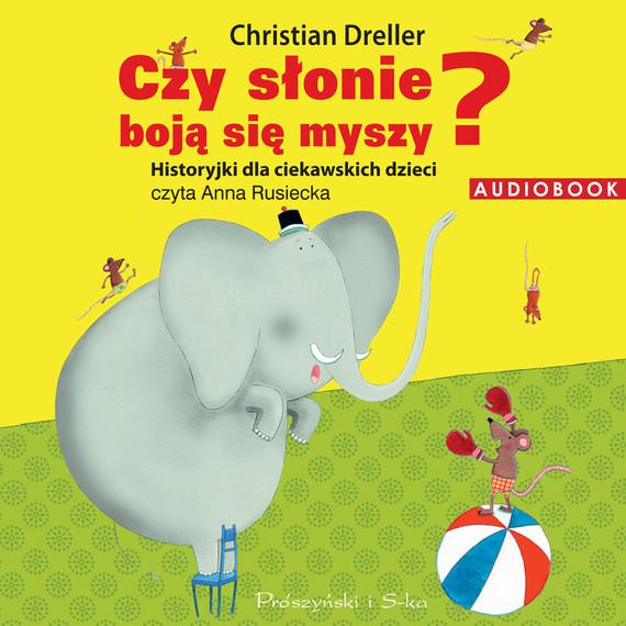 okładka Czy słonie boją się myszy? Historyjki dla ciekawskich dzieci, Audiobook | Christian Dreller