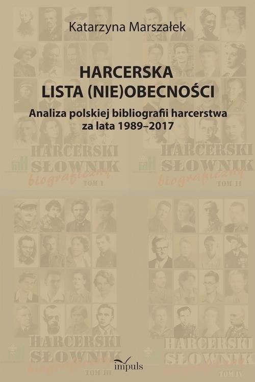 okładka Harcerska lista (nie)obecności Analiza polskiej bibliografii harcerstwa za lata 1989–2017, Książka | Marszałek Katarzyna