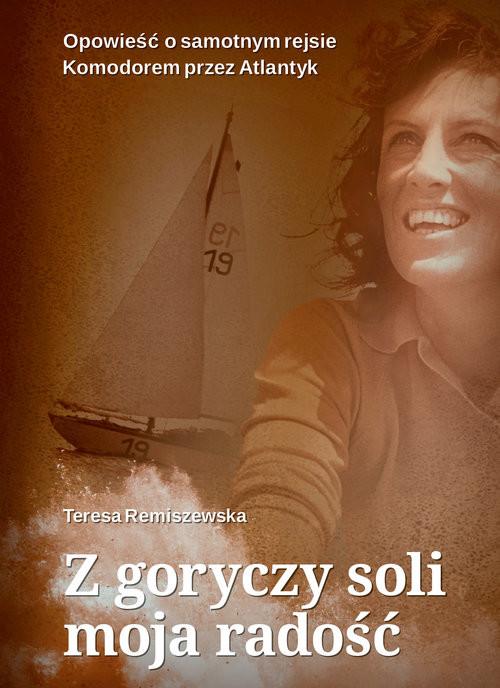 okładka Z goryczy soli moja radość, Książka | Remiszewska Teresa