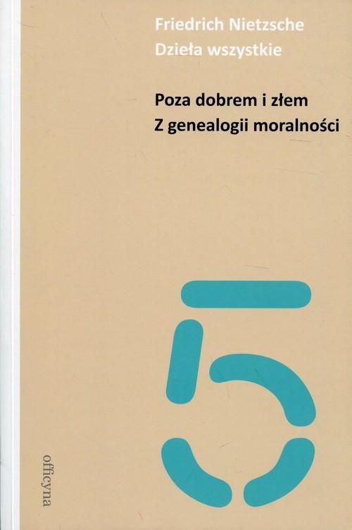 okładka Dzieła wszystkie Tom  5 Poza dobrem i złem Z genealogii moralności, Książka   Nietzsche Friedrich