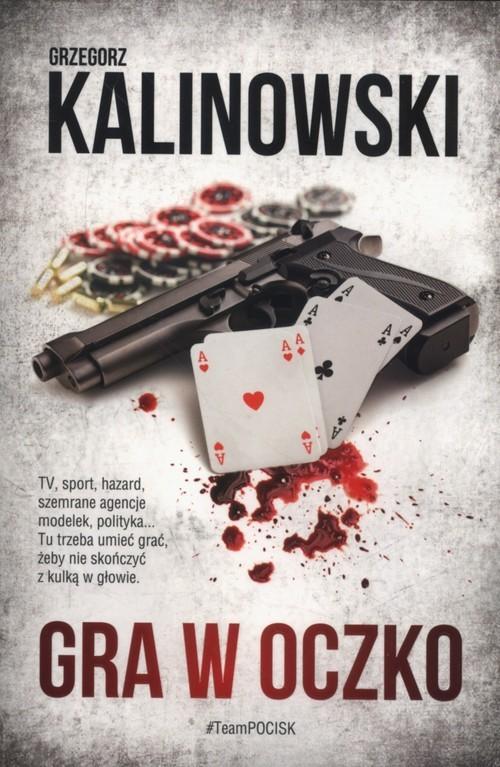 okładka Gra w oczko, Książka | Grzegorz Kalinowski