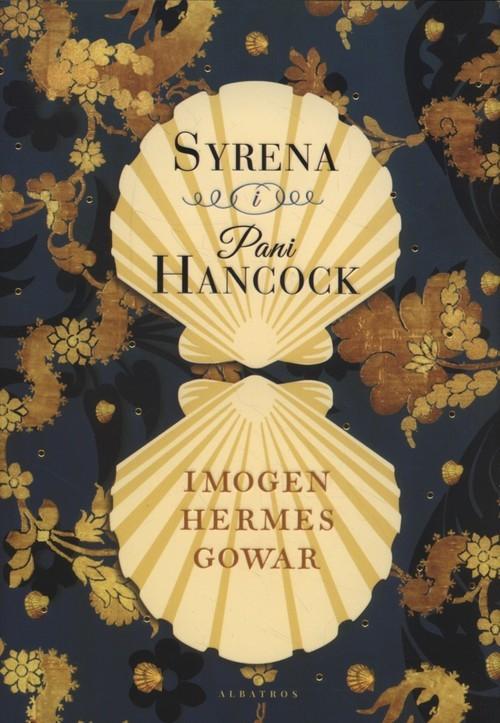 okładka Syrena i Pani Hancock, Książka | Imogen Hermer Gowar