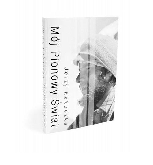 okładka Mój pionowy świat, Książka | Kukuczka Jerzy