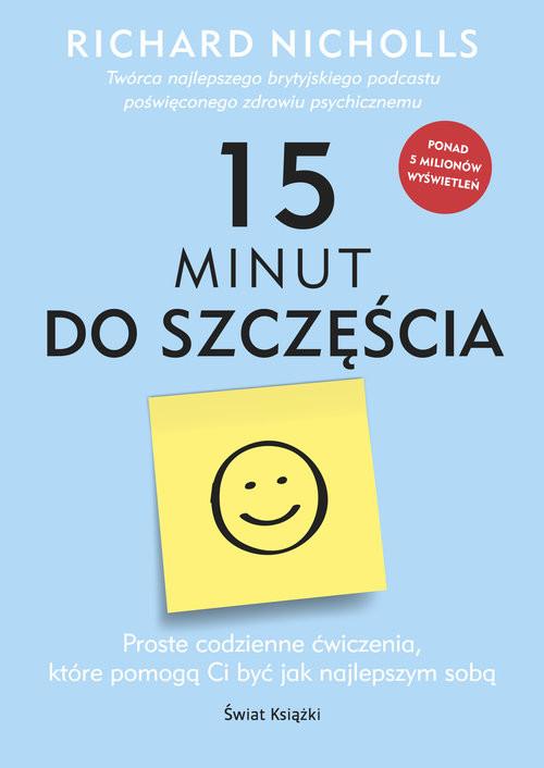 okładka 15 minut do szczęścia, Książka | Nicholls Richard