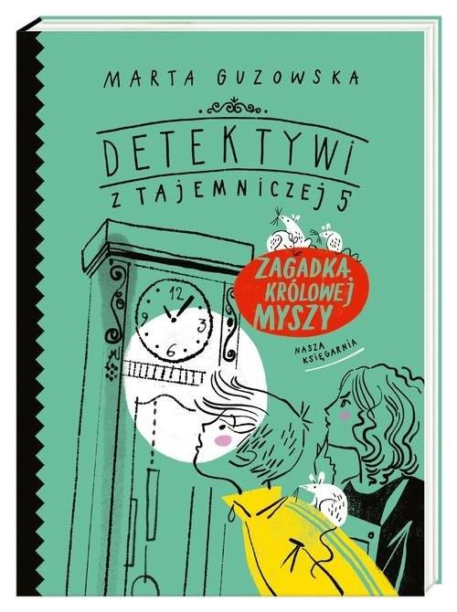 okładka Zagadka królowej myszy, Książka | Guzowska Marta