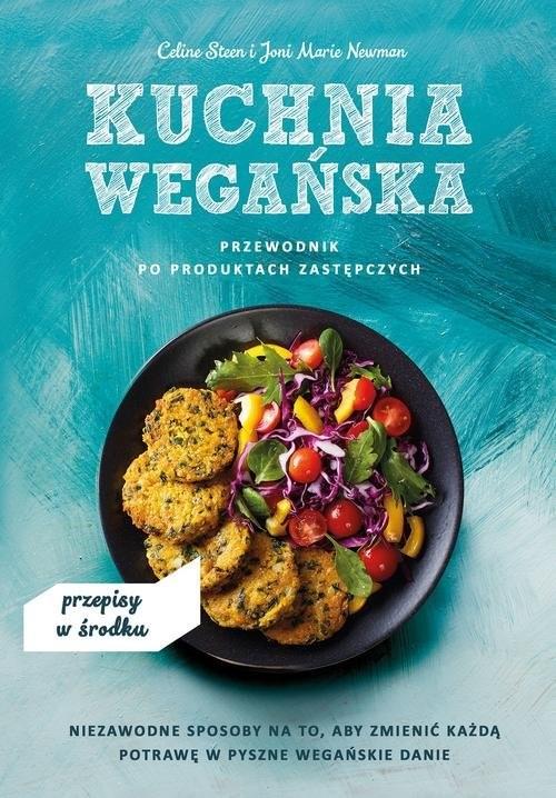 okładka Kuchnia wegańska Przewodnik po produktach zastępczych, Książka | Steen Celine