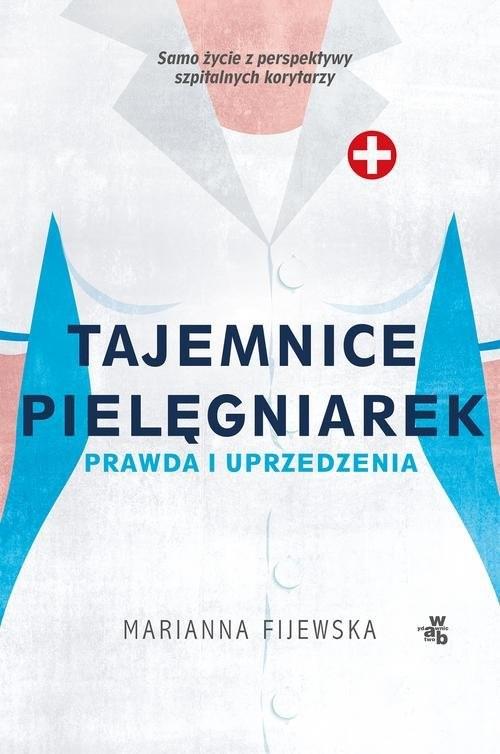 okładka Tajemnice pielęgniarek Prawda i uprzedzenia, Książka | Fijewska Marianna