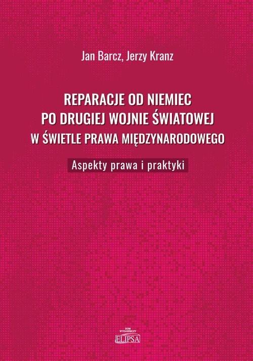 okładka Reparacje od Niemiec po drugiej wojnie światowej w świetle prawa międzynarodowego, Książka | Jan  Barcz, Jerzy  Kranz