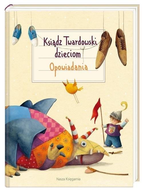 okładka Ksiądz Twardowski dzieciom. Opowiadania, Książka | Jan Twardowski